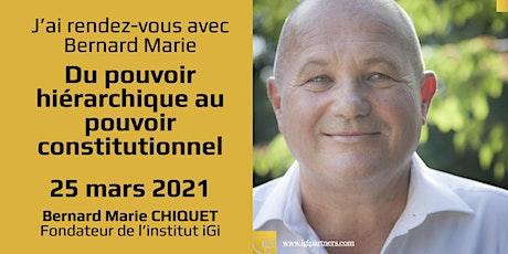 RDV avec Bernard Marie : Du pouvoir hiérarchique au pouvoir constitutionnel billets