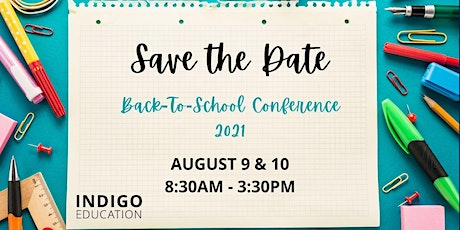 INDIGO Education's Annual Back-To-School Conference 2021 tickets