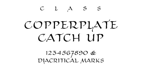 Class: Copperplate Catch Up – 1 2 3 4 5 6 7 8 9 0 & Diacritical Marks tickets