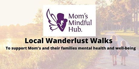 Mom's Mindful Hub Wanderlust Walk Mary Stevens Park tickets
