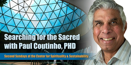 Second Sundays at the CSS: Searching for the Sacred with Paul Coutinho tickets