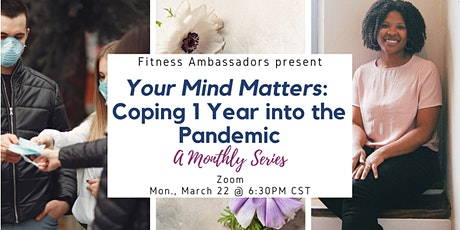 March | Your Mind Matters: Coping One Year into the Pandemic tickets