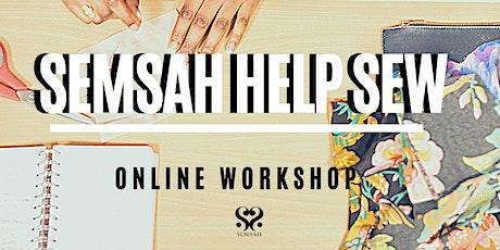 SEMSAH HELP SEW - Online sew along workshops tickets