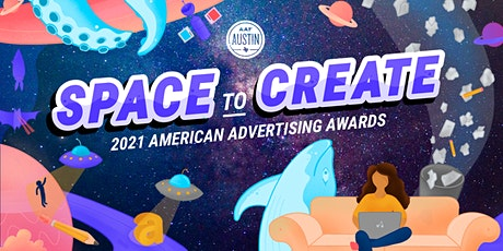 American Advertising Awards | 2021 Austin Ad Fed | Space to Create tickets