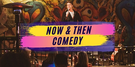 Now and Then Comedy - 2/4 tickets