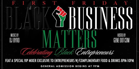 First Friday Black Business Matters Mixer & Celebration tickets