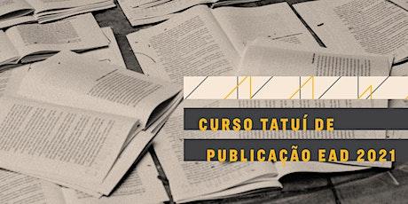 CURSO TATUÍ DE PUBLICAÇÃO EAD 2021 ingressos
