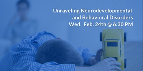 Unraveling Neurodevelopmental and Behavioral Disorders - ADHD, Autism, etc tickets
