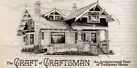The Craft of Craftsman: An Architectural Tour of Trethewey House tickets