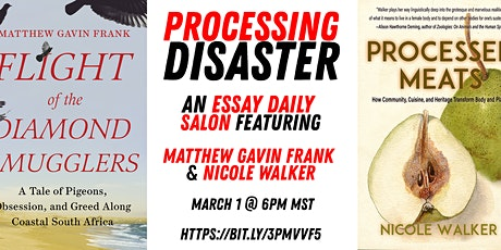 Processing Disaster: featuring Matthew Gavin Frank & Nicole Walker tickets