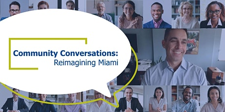 Community Conversations: Reimagining Miami tickets