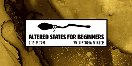 Altered States for Beginners tickets