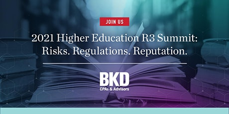 2021 Higher Education R3 Summit: Risks. Regulations. Reputation. tickets