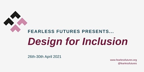 Design for Inclusion UK: 26th-30th April 2021 (Virtual) tickets