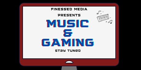 Finessed Media, Inc. Presents: Music, Gaming, and The Virtual World tickets