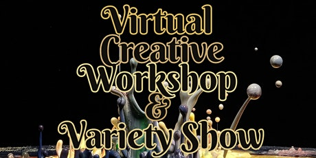 Virtual Creative Workshop & Variety Show [#9] tickets