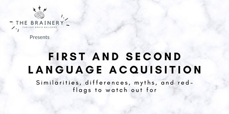 First and Second Language Acquisition presented by The Brainery tickets