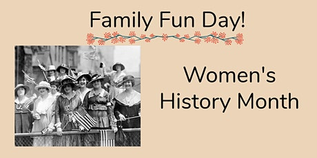 Family Fun Day- Women's History Month tickets