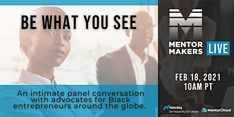 BE WHAT YOU SEE: Mentor Makers Black History Month Celebration tickets
