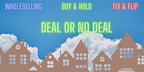 Deal or No Deal Workshop - What Makes a Good Real Estate Investment tickets