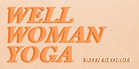 Well Woman Yoga - March 2021 tickets