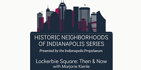 Historic Neighborhoods of Indianapolis- Lockerbie Square: Then & Now tickets
