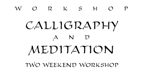 Workshop: Calligraphy and Meditation - Two Weekend Workshop tickets