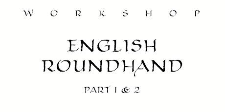 Workshop: English Roundhand - Part 1 & 2 tickets