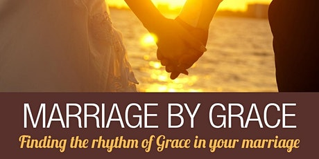 Marriage by Grace Conference - May 7/8 tickets