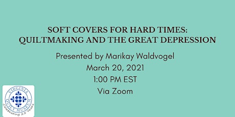 Soft Covers for Hard Times: Quiltmaking and the Great Depression tickets