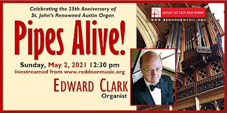 Livestreamed: Pipes Alive! Organist Edward Clark in Concert tickets