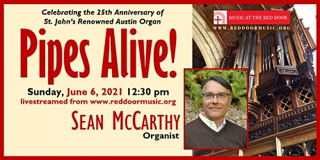 Livestreamed: Pipes Alive! Organist Sean McCarthy in Concert tickets