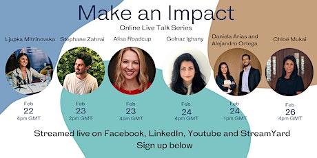 Make an Impact (Online Live Talk Series) tickets