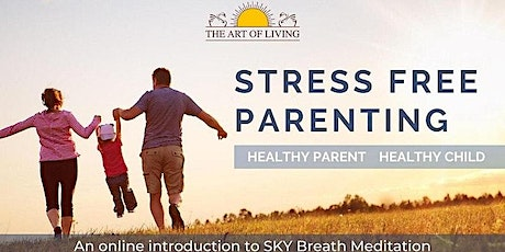 Stress-free Parenting - An introduction to the SKY Breath Meditation tickets