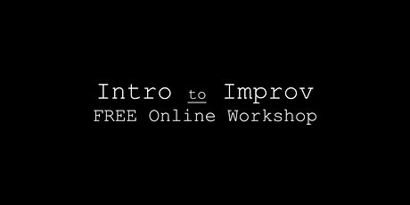 Intro to Improv | Free Online Workshop tickets