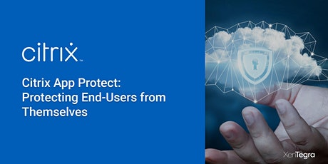 Online: Citrix App Protect Tech Workshop  (03/12/2021) tickets