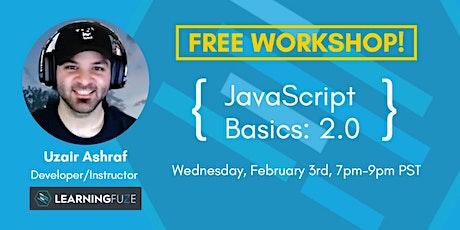 FREE Workshop! JavaScript Basics 2.0 with Uzair Ashraf tickets