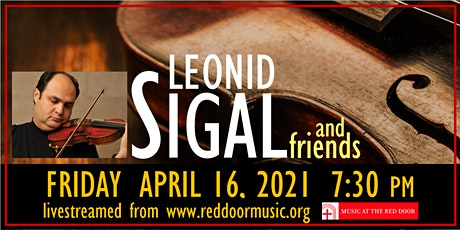 Livestreamed: Acclaimed Violinist Leonid Sigal in Concert tickets