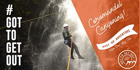 Got To Get Out #MustDoAdventure Canyoning Coromandel tickets