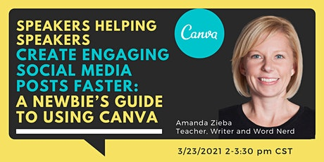 Speakers Helping Speakers: CANVA  Create Engaging Social Media Posts Faster tickets