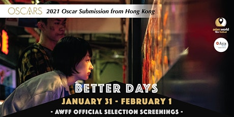 AWFF x Asia Society–Better Days (1/31-2/1) – 2021 Oscar submission from HK tickets