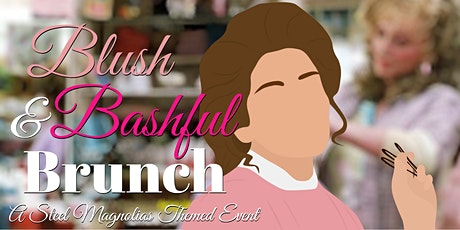 Blush & Bashful Brunch: A Steel Magnolias Themed Event tickets