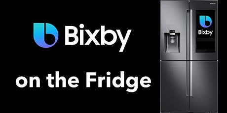 Bixby Developer Office Hours: Bixby on the Fridge billets