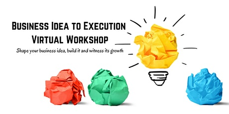 Startup Essentials: Business Idea to Execution | Virtual Masterclass tickets