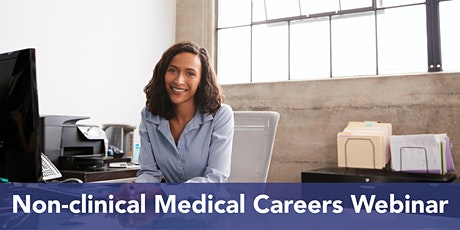 Non-clinical Medical Careers Webinar tickets
