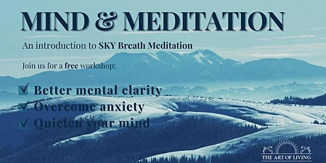 Mind & Meditation -  An Introduction to SKY Breath Meditation tickets