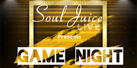 Soul Juice Live: Game Night tickets