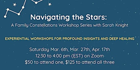 Navigating the Stars: A Family Constellations Virtual Workshop Series tickets