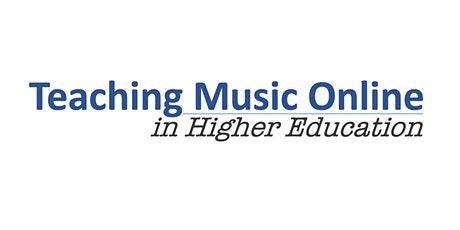 Teaching Music Online in Higher Education - Online Conference 2021 tickets