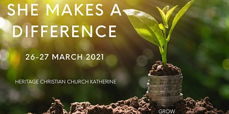 'SHE MAKES A DIFFERENCE' WOMEN'S CONFERENCE KATHERINE NT. 2021 tickets
